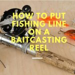 how-to-put-fishing-line-on-a-baitcasting-reel