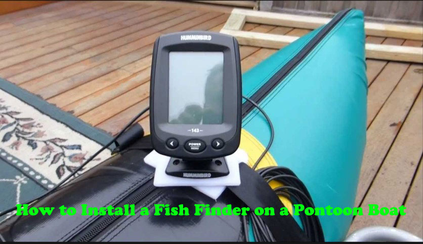 How to Install a Fishfinder on a Pontoon Boat