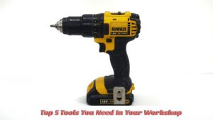 Top-5-Tools-You-Need-In-Your-Workshop
